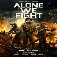 Alone We Fight (2018) Full Movie Watch Online HD Print Free Download