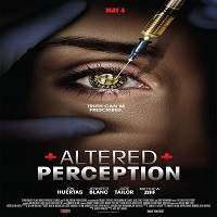 Altered Perception (2017) Full Movie Watch Online HD Print Free Download