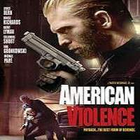 American Violence (2017) Full Movie Watch Online HD Print Free Download