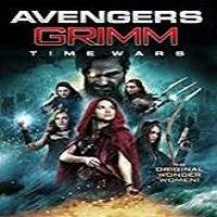 Avengers Grimm: Time Wars (2018) Full Movie Watch Online HD Print Free Download