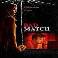 Bad Match (2017) Full Movie Watch Online HD Print Free Download