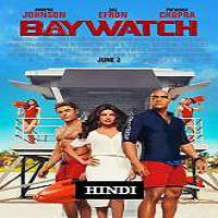 Baywatch (2017) Hindi Dubbed Full Movie Watch Online HD Print Free Download