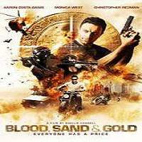 Blood, Sand and Gold (2017) Full Movie Watch Online HD Print Free Download
