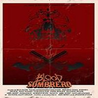 Blood Sombrero (2016) Full Movie Watch Online HD Print Free Download
