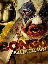 Bongo: Killer Clown (2014) Watch Full Movie Online DVD Free Download