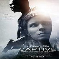 Captive (2015) Full Movie Watch Online HD Print Quality Free Download
