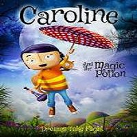 Caroline and the Magic Potion (2015) Full Movie Watch Online HD Free Download