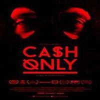 Cash Only (2015) Full Movie Watch Online HD Print Free Download