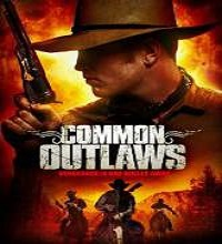 Common Outlaws (2014) Watch Full Movie Online DVD Free Download
