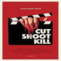 Cut Shoot Kill (2017) Full Movie Watch Online HD Print Free Download