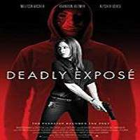 Deadly Expose (2017) Full Movie Watch Online HD Print Free Download