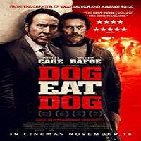 Dog Eat Dog (2016) Full Movie Watch Online HD Print Free Download