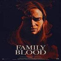 Family Blood (2018) Full Movie Watch Online HD Print Free Download