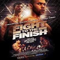 Fight to the Finish (2016) Full Movie Watch Online HD Print Free Download