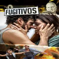 Fugitivos (2014) Hindi Dubbed Full Movie Watch Online HD Print Free Download