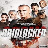 Gridlocked (2016) Full Movie Watch Online HD Free Download
