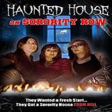 Haunted House On Sorority Row (2014) Watch Full Movie Online Free Download