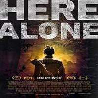 Here Alone (2016) Full Movie Watch Online HD Print Free Download