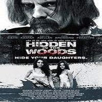 Hidden in the Woods (2014) Full Movie Watch Online HD Free Download