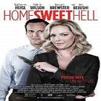 Home Sweet Hell (2015) Watch Full Movie Online DVD Print Download