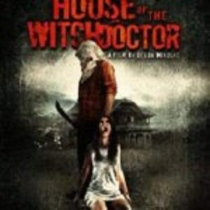 House of the Witchdoctor (2013) Watch Full Movie Online Download