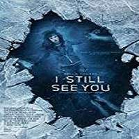 I Still See You (2018) Full Movie Watch Online HD Print Free Download