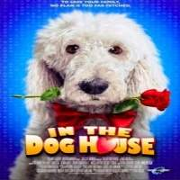In the Dog House (2014) Hindi Dubbed Full Movie Watch Online HD Print Free Download
