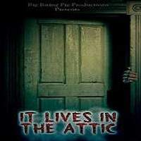 It Lives in the Attic (2016) Full Movie Watch Online HD Print Free Download