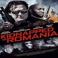 Kidnapped in Romania (2016) Full Movie Watch Online HD Free Download