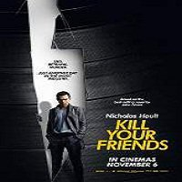 Kill Your Friends (2015) Full Movie Watch Online HD Free Download