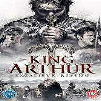 King Arthur: Excalibur Rising (2017) Full Movie Watch Online HD Print Free Download