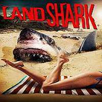 Land Shark (2017) Full Movie Watch Online HD Print Free Download