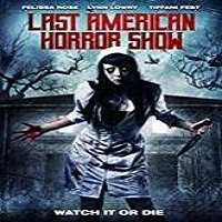 Last American Horror Show (2018) Full Movie Watch Online HD Print Free Download