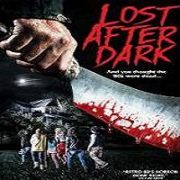 Lost After Dark (2015) Full Movie Watch Online HD Print Free Download