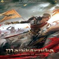 Manikarnika: The Queen of Jhansi (2019) Hindi Full Movie Watch Online HD Print Download