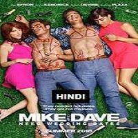 Mike and Dave Need Wedding Dates (2016) Hindi Dubbed Full Movie Watch Online Free Download