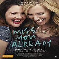 Miss You Already (2015) Full Movie Watch Online HD Print Free Download