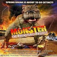 Monster: The Prehistoric Project (2016) Full Movie Watch Online HD Free Download