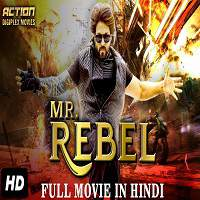 Mr Rebel (2017) Hindi Dubbed Full Movie Watch Online HD Print Free Download