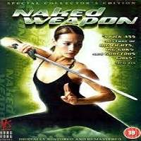 Naked Weapon (2002) Hindi Dubbed Full Movie Watch Free Download
