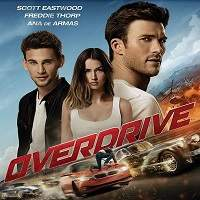 Overdrive (2017) Hindi Dubbed Full Movie Watch Online HD Print Free Download