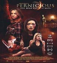 Pernicious (2015) Watch Full Movie Online DVD Free Download