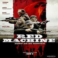 Red Machine Hunt or Be Hunted (2014) Watch Full Movie Online DVD Download