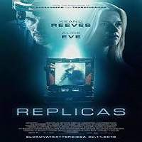 Replicas (2018) Full Movie Watch Online HD Print Free Download