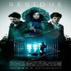 Residue (2015) Watch Full Movie Online DVD Print Free Download