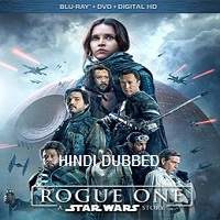Rogue One: A Star Wars Story (2016) Hindi Dubbed Full Movie Watch Online Free Download