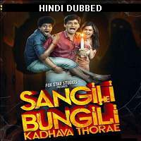 Sangili Bungili Kadhava Thorae (2017) Hindi Dubbed Full Movie Watch Online HD Free Download
