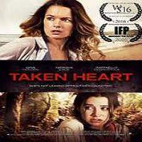 Taken Heart (2017) Full Movie Watch Online HD Print Free Download
