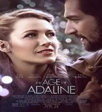 The Age of Adaline (2015) Watch Full Movie Online DVD Free Download