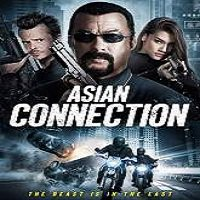 The Asian Connection (2016) Full Movie Watch Online HD Free Download